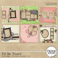I'll Be There Digital Scrapbooking Quickpages